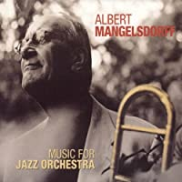 Music for Jazz Orchestra by Albert Mangelsdorff (2003-08-18)