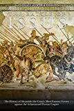 The Battle of Issus: The History of Alexander the Great's Most Famous Victory against the Achaemenid Persian Empire (English Edition)
