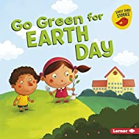Go Green for Earth Day (Go Green: Early Bird Stories)