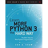 Learn More Python 3 the Hard Way: The Next Step for New Python Programmers (Zed Shaw's Hard Way Series) (English Edition)