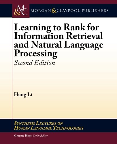 Download Learning to Rank for Information Retrieval and Natural Language Processing: Second Edition (Synthesis Lectures on Human Language Technologies) 1627055843