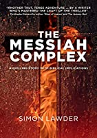 The Messiah Complex: A chilling story with biblical implications