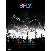 "BUMP OF CHICKEN STADIUM TOUR 2016 ""BFLY""NISSAN STADIUM 2016/7/16,17"