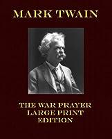 The War Prayer (Mark Twain Large Print)