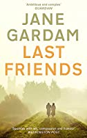 Last Friends: From the Orange Prize shortlisted author (Old Filth Trilogy 3)