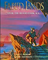 Over the Blood-Dark Sea: Large format edition (Fabled Lands)