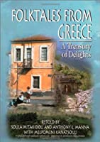 Folktales from Greece: A Treasury of Delights (World Folklore Series)