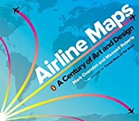 Airline Maps: A Century of Art and Design【洋書】 [並行輸入品]