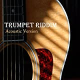 Trumpet Riddim (Acoustic Version)