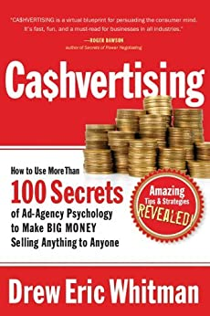 [Whitman, Drew Eric]のCA$HVERTISING: How to Use More than 100 Secrets of Ad-Agency Psychology to Make Big Money Selling Anything to Anyone