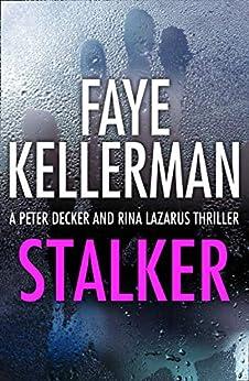 Stalker (Peter Decker and Rina Lazarus Series, Book 12) by [Kellerman, Faye]