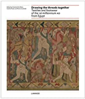 Drawing the Threads Together: Textiles and Footwear of the 1st Millennium AD From Egypt [並行輸入品]