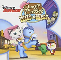 Sheriff Callie's Wild West: Songs From The Hit Disney Junior TV Series (Exclusive release with coloring pages)