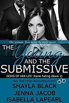 The Young and the Submissive (Doms of Her Life Book 2) by [Black, Shayla, Jacob, Jenna, LaPearl, Isabella]