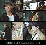 Heaven Only Knows♪CHEMISTRYのCDジャケット