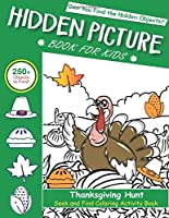 Hidden Picture Book for Kids, Thanksgiving Hunt Seek And Find Coloring Activity Book: Best Holiday best gift for kids, Hide And Seek Picture Puzzles With Turkeys, Pilgrims, Pumpkins and More! ...  Spy Them All? (Thanksgiving Activity Book unique gift)