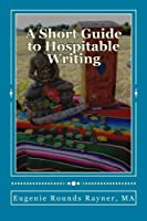 A Short Guide to Hospitable Writing