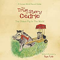 The True Story of CEDRIC: The Oldest Pig In The World