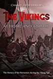 The Vikings at Home and Abroad: The History of the Norsemen during the Viking Age (English Edition)