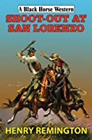 Shoot-out at San Lorenzo (A Black Horse Western)