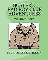 Buster's Bad Boy Club & Adventures: Butch Come, and Join My Club