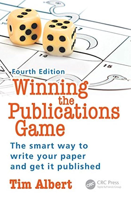 左クリーナーネストWinning the Publications Game: The smart way to write your paper and get it published, Fourth Edition (English Edition)