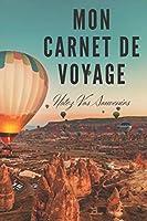 Mon Carnet De Voyage Notez Vos Souvenirs: Carnet de Voyage pour les voyageurs | 120 Pages