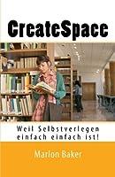 CreateSpace: Weil Selbstverlegen einfach einfach ist! (German Edition) [並行輸入品]