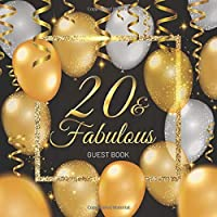 20 & Fabulous Guest Book: Celebration 20th Birthday Party Keepsake Gift Book for Best Wishes and Messages from Family and Friends to Write in 123 Pages Cream Paper Glossy Cover
