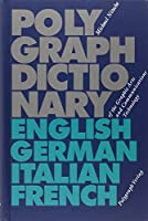 Polygraph Dictionary of the Graphic Arts and Communications Technology: English - German - Italian - French