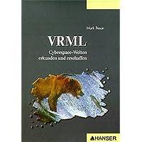 VRML. Cyberspace- Welten erkunden und erschaffen