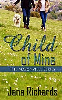 Child of Mine (The Masonville Series Book 1) by [Richards, Jana ]