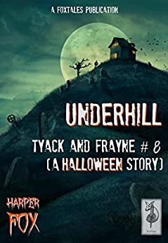 Underhill: A Tyack & Frayne Halloween Story (The Tyack & Frayne Mysteries Book 8) by [Fox, Harper]
