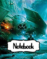 Notebook: Star Wars Science Fiction Humans And Aliens American Fictional Universe Epic Space Adventure Inexpensive Gift For Boys And Girls, Taking Notes, Writing Workbook for Teens & Children, ... School. Paper 110 Pages 7.5 x 9.25 Inches