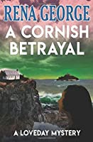 A Cornish Betrayal (The Loveday Mysteries) (Volume 6) [並行輸入品]