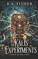 The Kalis Experiments (Tides)