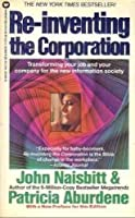 Re-Inventing the Corporation: Transforming Your Job and Your Company for the New Information Society