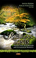 Riparian Zones: Protection, Restoration and Ecological Benefits (Environmental Remediation Technologies, Regulations and Safety)