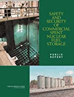 Safety And Security of Commercial Spent Nuclear Fuel Storage: Public Report