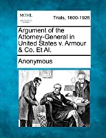 Argument of the Attorney-General in United States V. Armour & Co. et al.