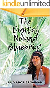 The  Digital Nomad Blueprint: How to Become a Digital Nomad (English Edition)