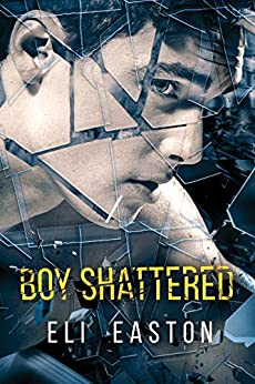 Boy Shattered by [Easton, Eli]