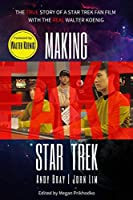 Making Fake Star Trek: The True Story of a Star Trek Fan Film with The Real Walter Koenig
