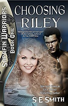 Choosing Riley: Science Fiction Romance (Sarafin Warriors Book 1) by [Smith, S.E.]