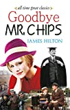 Goodbye Mr. Chip (All-Time Great Classics Book 93) (English Edition)