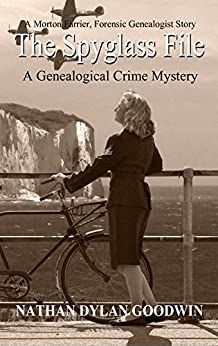 The Spyglass File (The Forensic Genealogist Book 5) by [Goodwin, Nathan Dylan]