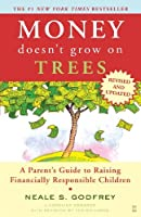 Money Doesn't Grow On Trees: A Parent's Guide to Raising Financially Responsible Children by Neale S. Godfrey Carolina Edwards(2006-08-01)