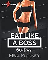 Eat Like a Boss: 60-Day Meal Planner