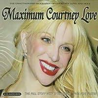 Maximum Courtney Love: Audio..