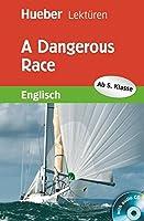 A Dangerous Race mit Audio-CD: Lektuere